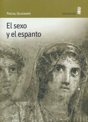 El sexo y el espanto / 4 ed.