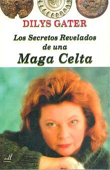 SECRETOS REVELADOS DE UNA MAGA CELTA, LOS