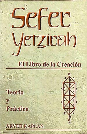 SEFER YETZIRAH. EL LIBRO DE LA CREACION TEORIA PRACTICA