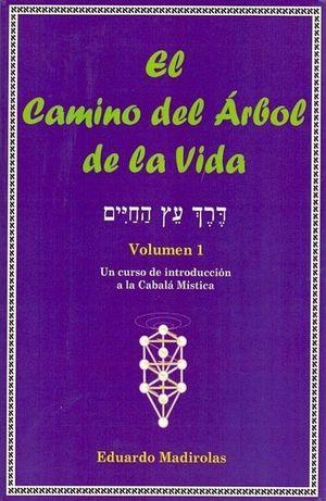 CAMINO DEL ARBOL DE LA VIDA, EL / VOL 1 UN CURSO DE INTRODUCCION A LA CABALA MISTICA