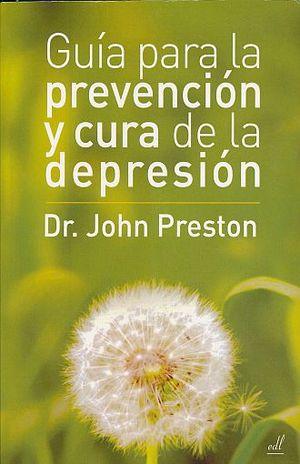 GUIA PARA LA PREVENCION Y CURA DE LA DEPRESION