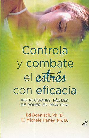 CONTROLA Y COMBATE EL ESTRES CON EFICACIA