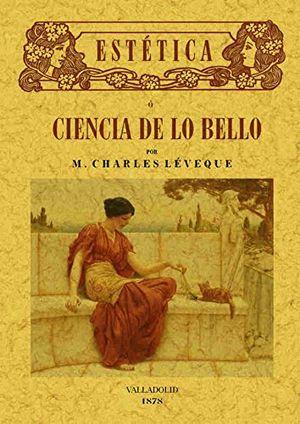 ESTETICA O CIENCIA DE LO BELLO (FACSIMILAR)