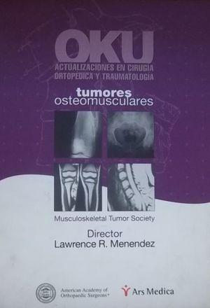 OKU ACTUALIZACIONES EN CIRUGIA ORTOPEDICA Y TRAUMATOLOGIA. TUMORES OSTEOMUSCULARES