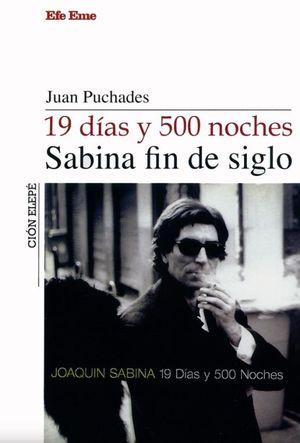 19 DIAS Y 500 NOCHES. SABINA FIN DE SIGLO