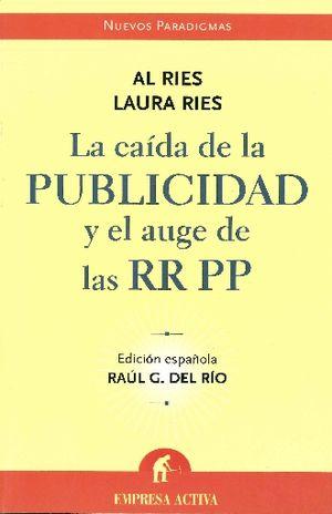CAIDA DE LA PUBLICIDAD Y EL AUGE DE LAS RR PP, LA