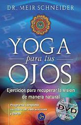 YOGA PARA TUS OJOS (INCLUYE DVD)
