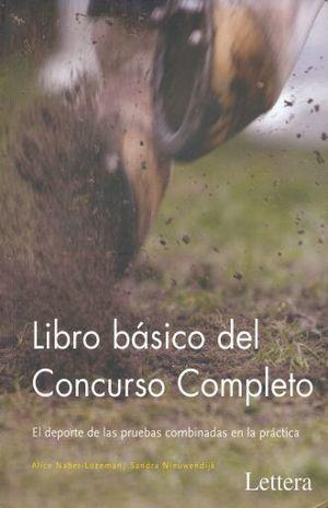 LIBRO BASICO DEL CONCURSO COMPLETO. EL DEPORTE DE LAS PRUEBAS COMBINADAS EN LA PRACTICA