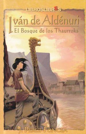 IVAN DE ALDENURI. EL BOSQUE DE LOS THAURROCKS