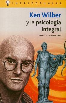 KEN WILBER Y LA PSICOLOGIA INTEGRAL