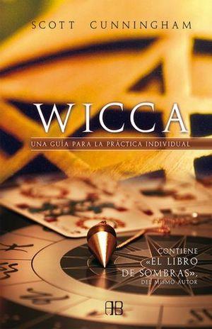 WICCA. UNA GUIA PARA LA PRACTICA INDIVIDUAL