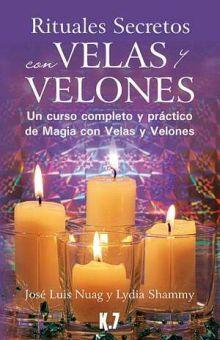 RITUALES SECRETOS CON VELAS Y VELONES. UN CURSO COMPLETO Y PRACTICO DE MAGIA CON VELAS Y VELONES