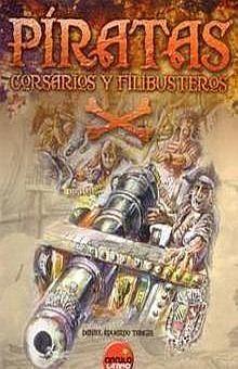 PIRATAS CORSARIOS Y FILIBUSTEROS