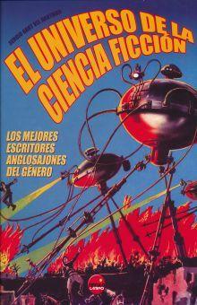UNIVERSO DE LA CIENCIA FICCION, EL. LOS MEJORES ESCRITORES ANGLOSAJONES DEL GENERO / PD.