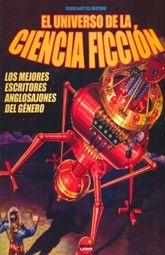 UNIVERSO DE LA CIENCIA FICCION, EL. LOS MEJORES ESCRITORES ANGLOSAJONES DEL GENERO