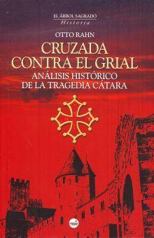 CRUZADA CONTRA EL GRIAL. ANALISIS HISTORICO DE LA TRAGEDIA CATARA / PD.