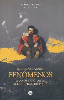 FENOMENOS. ENANOS Y GIGANTES QUE HICIERON HISTORIA / PD.