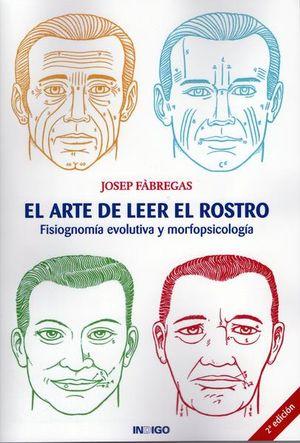 ARTE DE LEER EL ROSTRO, EL. FISIOGNOMIA EVOLUTIVA Y MORFOPSICOLOGIA / 2 ED.