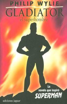 GLADIATOR EL SUPERHOMBRE. LA NOVELA QUE INSPIRO SUPERMAN