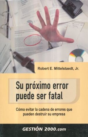 SU PROXIMO ERROR PUEDE SER FATAL