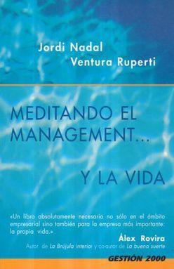 MEDITANDO EL MANAGEMENT Y LA VIDA