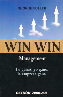 WIN WIN MANAGEMENT. TU GANAS YO GANO LA EMPRESA GANA