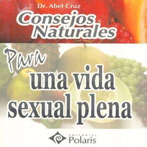 CONSEJOS NATURALES PARA UNA VIDA SEXUAL PLENA