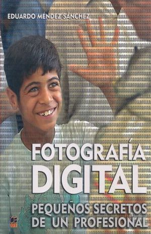 FOTOGRAFIA DIGITAL. PEQUEÑOS SECRETOS DE UN PROFESIONAL