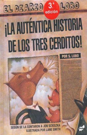 AUTENTICA HISTORIA DE LOS TRES CERDITOS, LA / 3 ED. / PD.