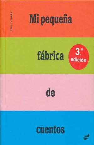 MI PEQUEÑA FABRICA DE CUENTOS / 3 ED. / PD.