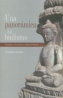 UNA PANORAMICA DEL BUDISMO. SU DOCTRINA Y SUS METODOS A LO LARGO DE LA HISTORIA