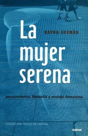 MUJER SERENA, LA. PENSAMIENTO FILOSOFIA Y MUNDO FEMENINO