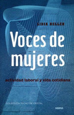 VOCES DE MUJERES. ACTIVIDAD LABORAL Y VIDA COTIDIANA