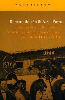 CONSEJOS DE UN DISCIPULO DE MORRISON A UN FANATICO DE JOYCE SEGUIDO DE DIARIO DE BAR