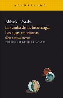 TUMBA DE LAS LUCIERNAGAS / LAS ALGAS AMERICANAS (DOS NOVELAS BREVES)