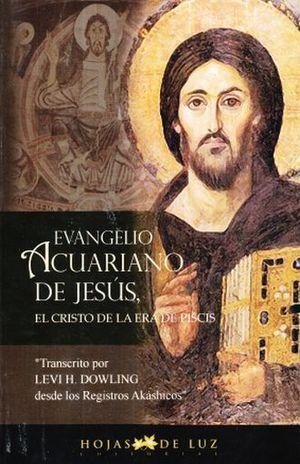 EVANGELIO ACUARIANO DE JESUS. EL CRISTO DE LA ERA DE PISCIS