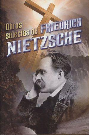OBRAS SELECTAS / FRIEDRICH NIETZSCHE