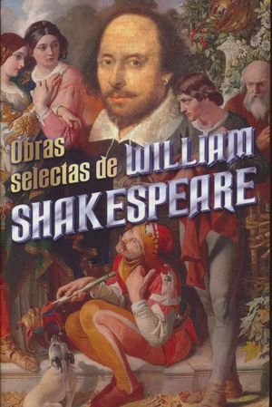 OBRAS SELECTAS / WILLIAM SHAKESPEARE