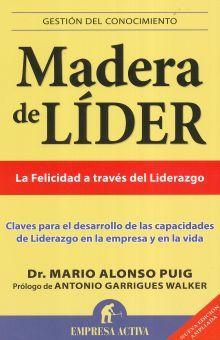 MADERA DE LIDER. LA FELICIDAD A TRAVES DEL LIDERAZGO