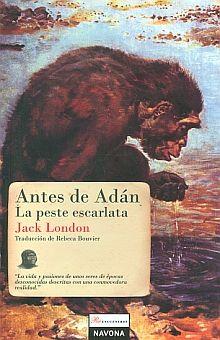 ANTES DE ADAN / LA PESTE ESCARLATA