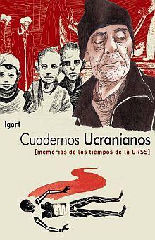 CUADERNOS UCRANIANOS. MEMORIAS DE LOS TIEMPOS DE LA URSS / PD.