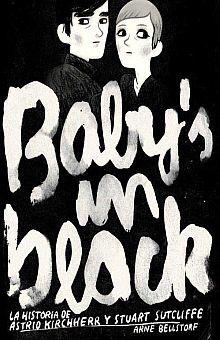 BABYS IN BLACK. LA HISTORIA DE ASTRID KIRCHHERR Y STUART SUTCLIFFE
