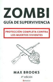 ZOMBI GUIA DE SUPERVIVENCIA. PROTECCION COMPLETA CONTRA LOS MUERTOS VIVIENTES / 4 ED.