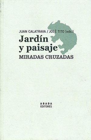JARDIN Y PAISAJE. MIRADAS CRUZADAS