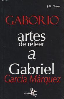 GABORIO. ARTES DE RELEER A GABRIEL GARCIA MARQUEZ