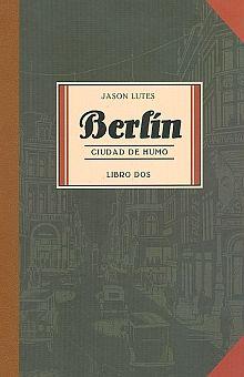 BERLIN CIUDAD DE HUMO. LIBRO DOS / 2 ED. / PD.