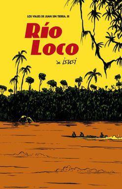 RIO LOCO / LOS VIAJES DE JUAN SIN TIERRA / VOL. III