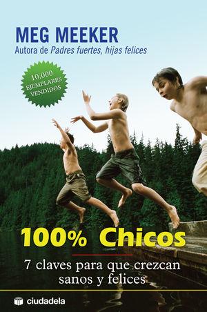 100% Chicos. 7 claves para que crezcan sanos y felices / 2 ed.