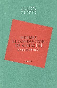 HERMES EL CONDUCTOR DE ALMAS / VOL. II IMAGENES PRIMIGENIAS DE LA RELIGION GRIEGA