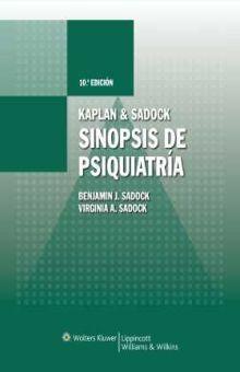 KAPLAN & SADOCK. SINOPSIS DE PSIQUIATRIA / 10 ED.